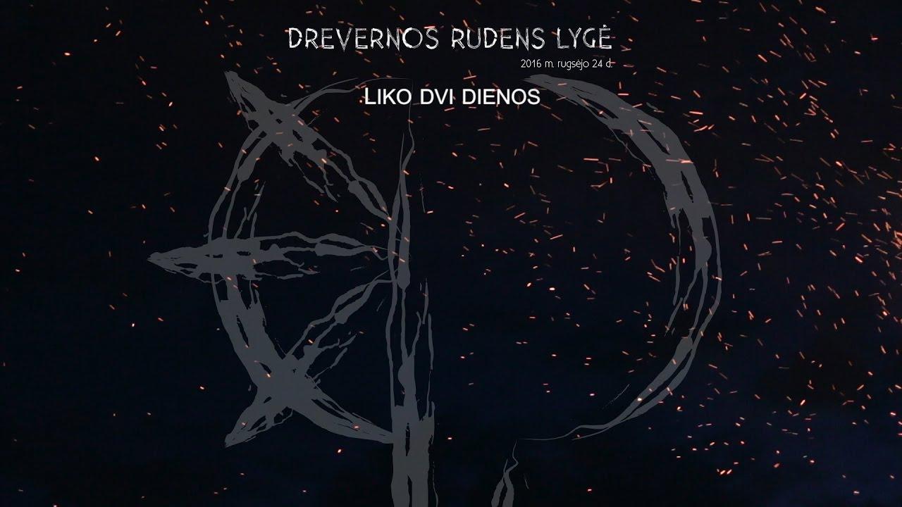 Drevernos Rudens Lygė 2016 || Liko Dvi Dienos || Two Days Left