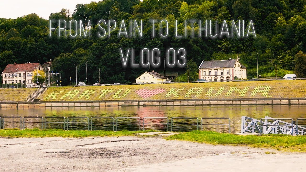 From Spain to Lithuania || VLOG 03