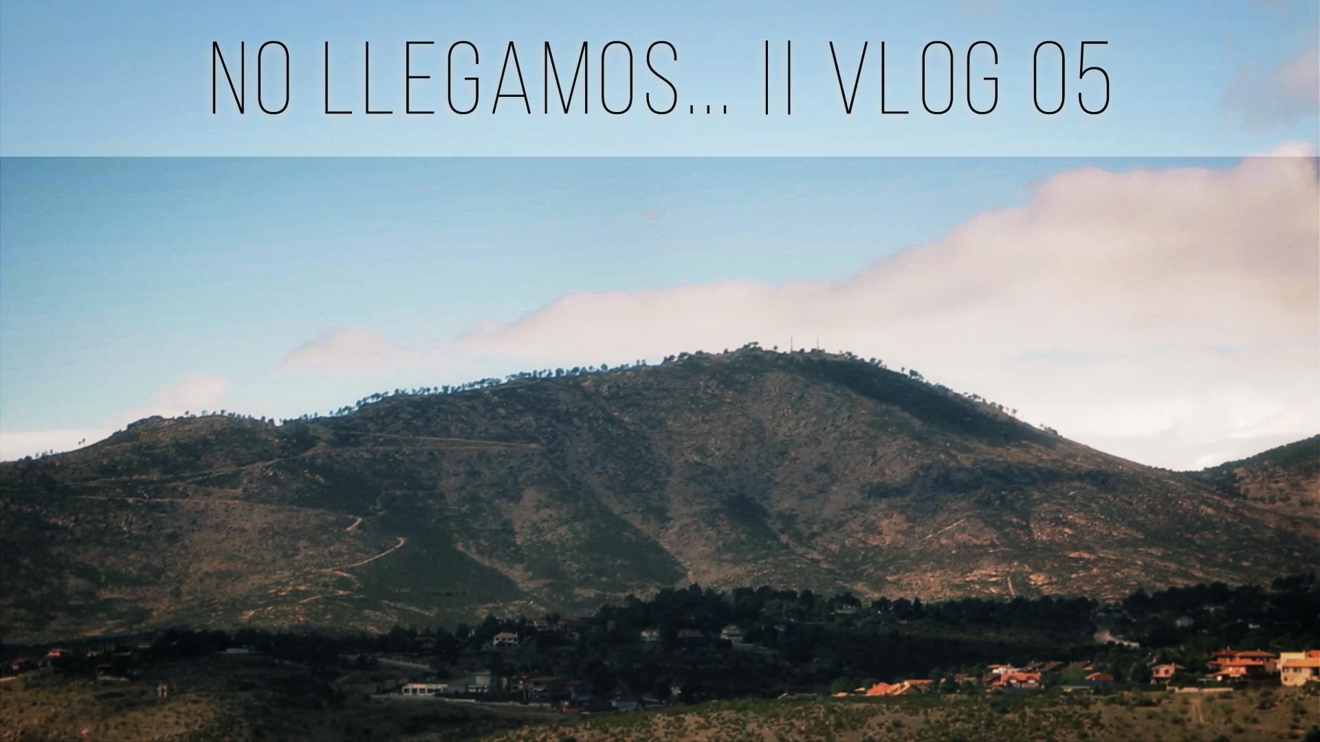No llegamos… Pico La Almenara || VLOG 05